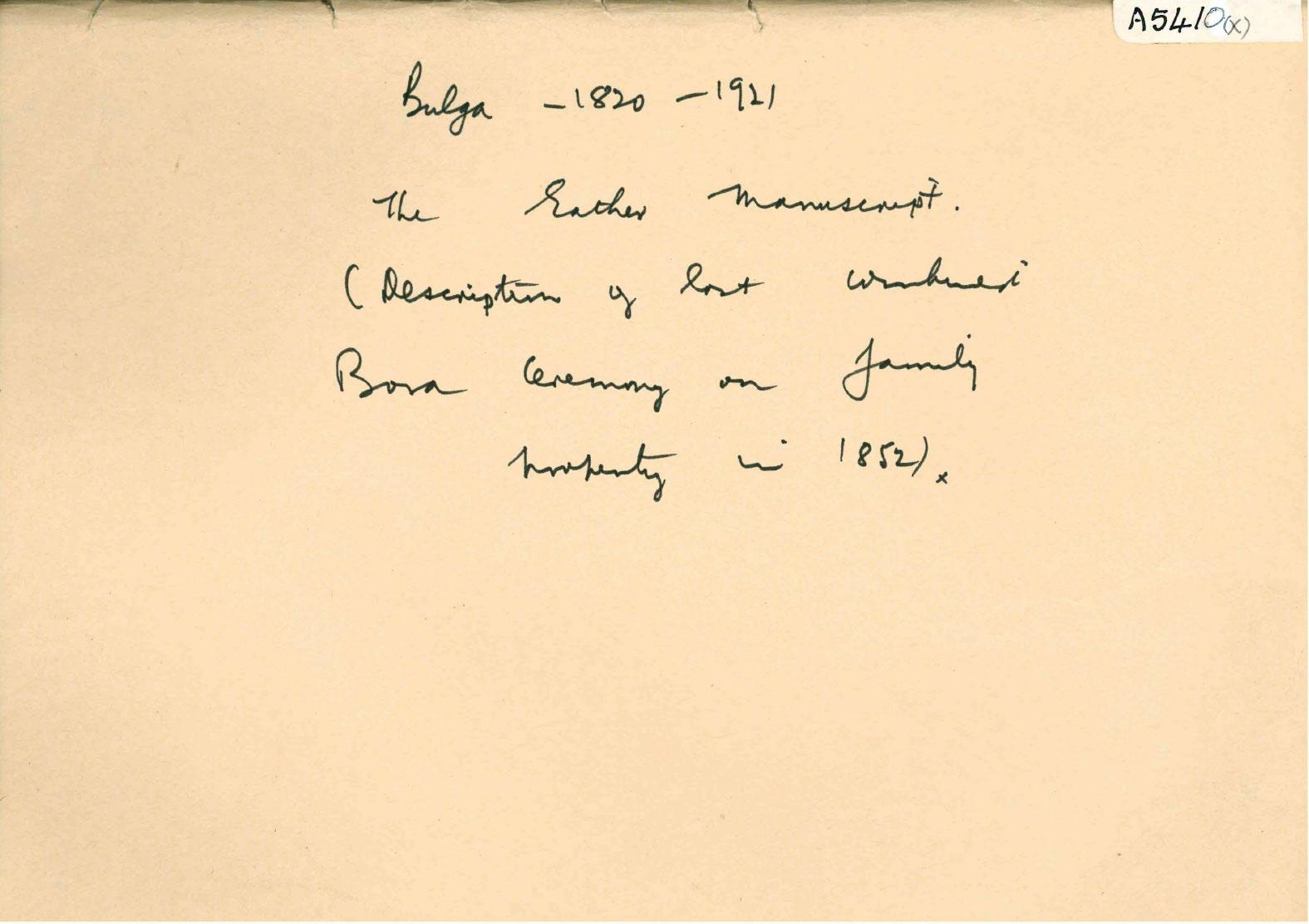 "A5410(x) - ""Bulga - 1820-1921 The Eather Manuscript. (Description of last combined Bora Ceremony on family property in 1852)"